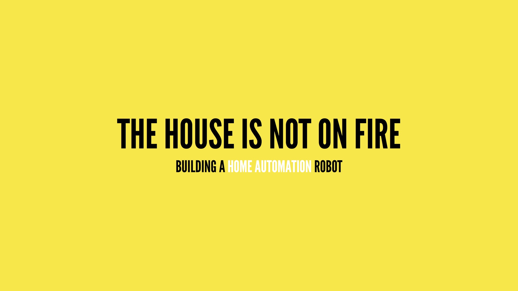 The House Is Not On Fire